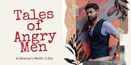 Tales of Angry Men | A Librarian's World tickets