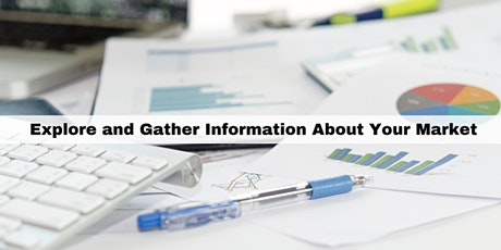 Explore and Gather Information About Your Market tickets