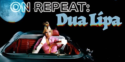 On Repeat: Dua Lipa Night
