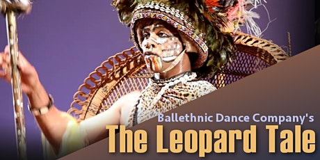 Ballethnic's The Leopard Tale - Opening Night!! tickets