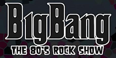 Big Bang 80s Rock Show tickets