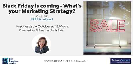 Black Friday is coming- Whats your Marketing Strategy? tickets