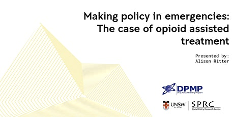 Making policy in emergencies: The case of opioid assisted treatment tickets