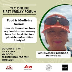 TLC First Friday Forum | Transitioning to a Plant-Based Nutrition Lifestyle tickets