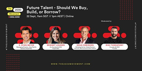 2030 Movement: Future Talent - Should We Buy, Build Or Borrow? tickets