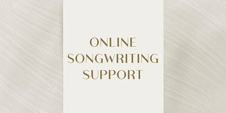 Online Songwriting Support   Beginners One-on-one tickets