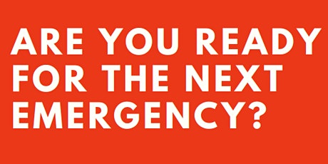 Are you ready for the next emergency? tickets