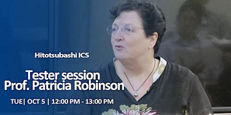 Hitotsubashi ICS Trial Class: Prof. Patricia Robinson (Tish) tickets