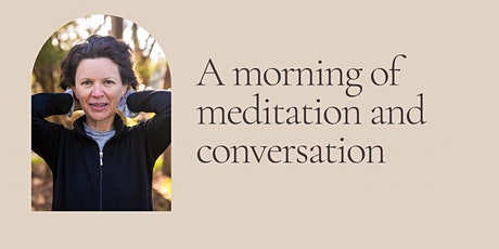 A morning of meditation and conversation tickets