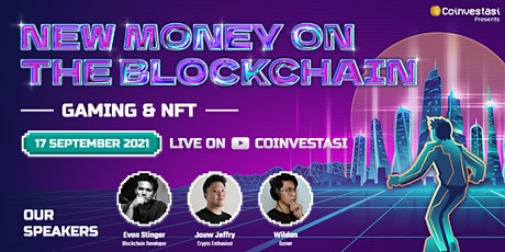 New Money on The Blockchain: Gaming & NFT tickets