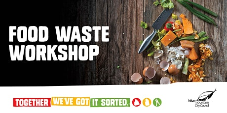 Food Waste, Together We've Got It Sorted workshop on Zoom tickets