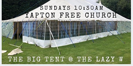 Sunday Service @ The Lazy W Tent 19th September 10:30am tickets