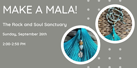 Make A Mala!  The Rock and Soul Sanctuary | Sunday - 26th 2-2:50 tickets