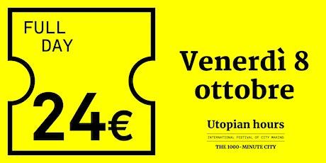 Utopian Hours Full Day - Venerdì 8 ottobre biglietti