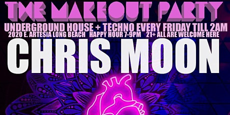 The Make Out Party Fridays - Ft. CHRIS MOON tickets