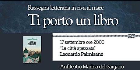 """Leonardo Palmisano presenta """"La citta spezzata"""" @Ti Porto un libro biglietti"""