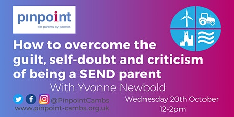 How to overcome the guilt, self-doubt and criticism of being a SEND parent tickets