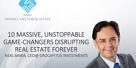 10 Massive Unstoppable Game-Changers Disrupting Real Estate Forever tickets