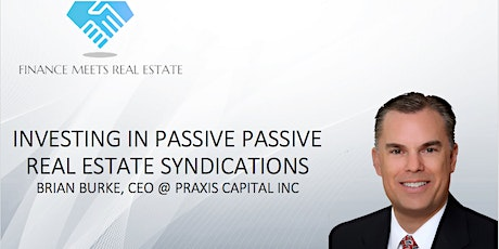 Investing in Passive Real Estate Syndications w/ Brian Burke Tickets