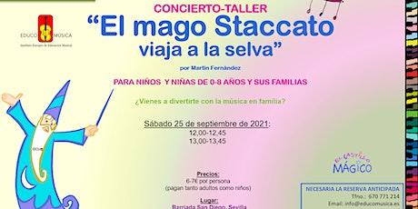 """Concierto-Taller """"El mago Staccato viaja a la selva"""" - Pase 2 tickets"""
