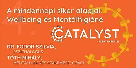 CATALYST   A mindennapi siker alapjai: Wellbeing és Mentálhigiéné tickets