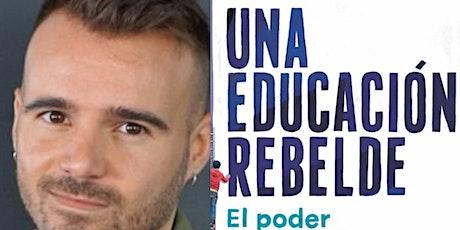 """Presentació """"Una educació rebel"""" amb l'autor Cristian Olivé. entradas"""