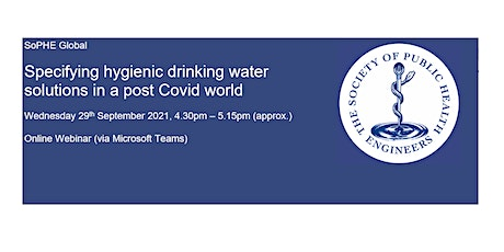 SoPHE: Specifying hygienic drinking water solutions in a post Covid world billets