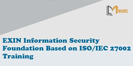 EXIN Information Security Foundation ISO/IEC 2Days Virtual -Peterborough tickets