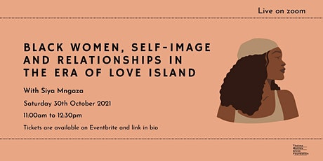 Black women, self-image and relationships in the era of Love Island. tickets