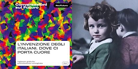 L'INVENZIONE DEGLI ITALIANI. DOVE CI PORTA CUORE biglietti