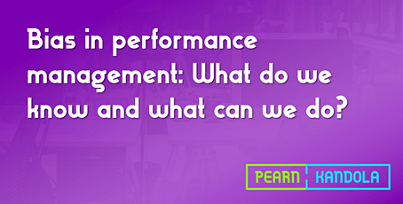 Bias in performance management: What do we know and what can we do? tickets