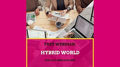 FREE webinar: Hybrid World tickets
