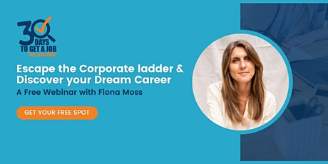 """""""Escape the corporate ladder & discover your dream career"""" with Fiona Moss tickets"""