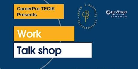 CareerPro TECIK Work Talk Shop tickets