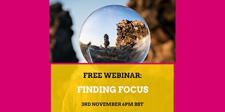 FREE webinar: Finding Focus tickets