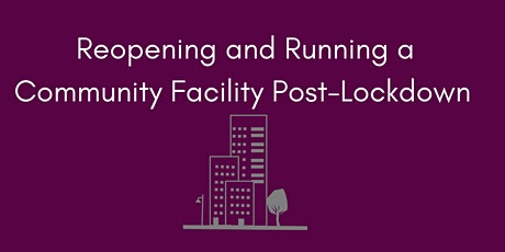 Reopening and Running a Community Facility Post-Lockdown tickets