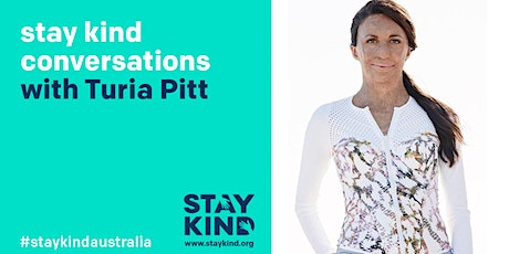 stay kind conversations LIVE ONLINE with  Turia Pitt tickets