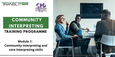 Community Interpreting Training Programme (Module 1 of 3) tickets
