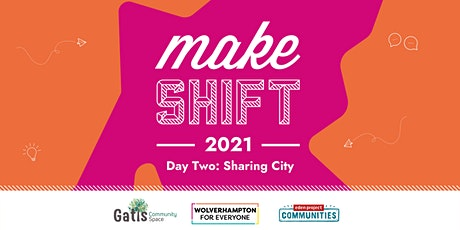 Make:Shift - Sharing City tickets