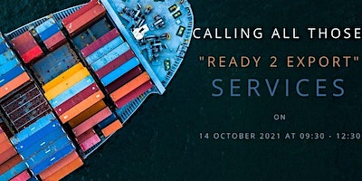 'Ready 2 Export' -  Series- Services