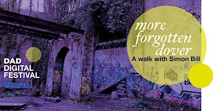 More Forgotten Dover – an informal tour….. tickets