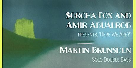 Echoes at the Castle No 4: Sorcha Fox and Amir Abualrob // Martin Brunsden tickets