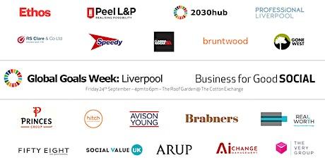 GGW: Liverpool - Global Goals @ Business for Good Social billets