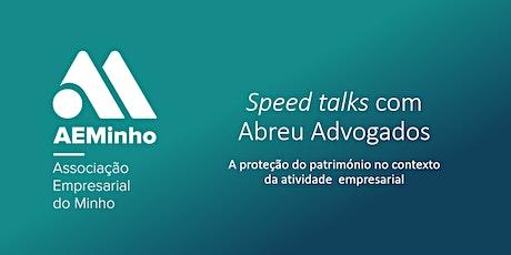 Speed Talks com Abreu Advogados - Proteção do Património biglietti