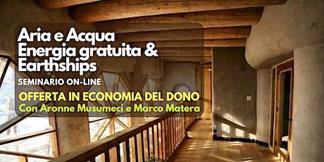 Seminario online: Aria e Acqua Energia gratuita & Earthships biglietti