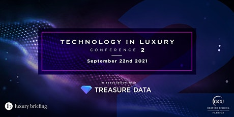 Technology in Luxury Conference 2, in association with Treasure Data tickets