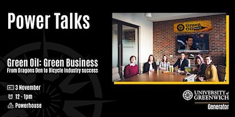 Power Talks - Green Oil: Green Business tickets