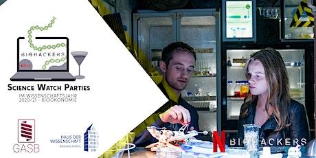 Science Watch Party  #5 (Staffel 2 - Folge 3 + 4  Biohackers) Tickets