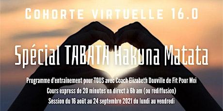 ESSAI GRATUIT d'une semaine Cohorte Virtuelle 16.0 Spécial TABATA billets