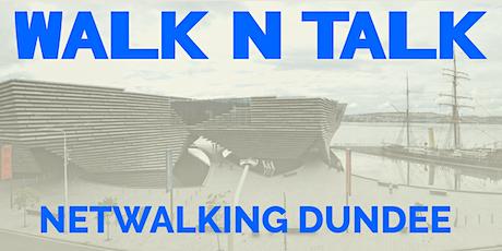 Walk N Talk - Dundee Netwalking 7th December 2021 tickets